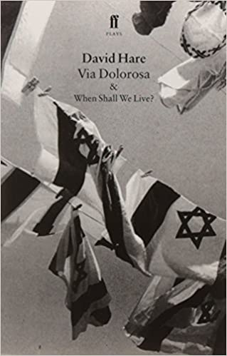 Via Dolorosa and When Shall We Live by David Hare (1999-04-30)