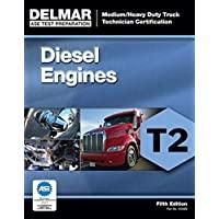 ASE Test Preparation - T2 Diesel Engines (ASE Test Prep for Medium/Heavy Duty Truck: Diesel Engine Test T2)
