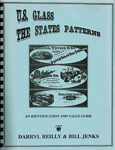 U.S. Glass, The States Patterns: An Identification And Value Guide