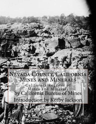 Read Online Nevada County, California Mines and Minerals: California Register of Mines and Minerals pdf epub