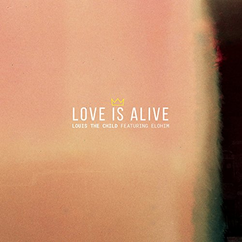 love is alive   single   louis the child feat elohim