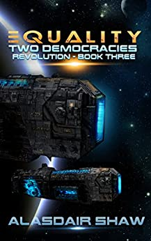 Equality (Two Democracies: Revolution Book 3) by [Shaw, Alasdair]