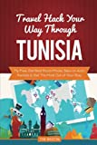 Travel Hack Your Way Through Tunisia: Fly Free, Get Best Room Prices, Save on Auto Rentals & Get The Most Out of Your Stay