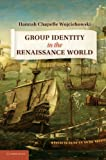 Group Identity in the Renaissance World, Wojciehowski, Hannah Chapelle, 1107649323