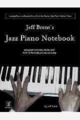 "Jeff Brent's Jazz Piano Notebook - Volume 4 of Scot Ranney's ""Jazz Piano Notebook Series"" Paperback"