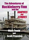 The Adventures of Huckleberry Finn and the Vampires and Zombies