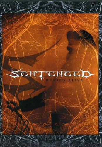 Sentenced: Buried Alive (Buried Alive Dvd)