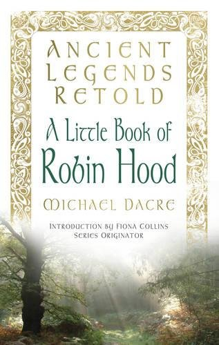 Download A Little Book of Robin Hood (Ancient Legends Retold) PDF