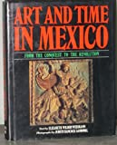 Art and Time in Mexico, Elizabeth W. Weismann, 006438506X