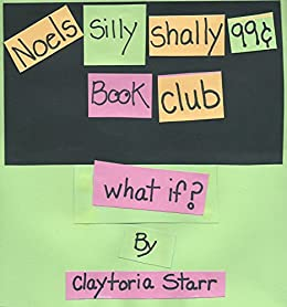 What If Noels Silly Shally 99 Cent Book Club 3 By Starr