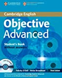 Objective Advanced Student's Book Without Answers, Felicity O'Dell and Annie Broadhead, 0521181712