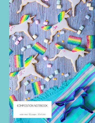 Composition notebook wide ruled 120 pages 8.5x11 (A4): lined paper journal for taking notes | cute candy unicorn design | rainbow unicorn cookies cover
