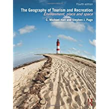 The Geography of Tourism and Recreation: Environment, Place and Space