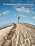 img - for The Geography of Tourism and Recreation: Environment, Place and Space book / textbook / text book