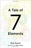 A Tale of Seven Elements, Eric Scerri, 0195391314