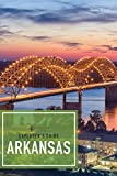 Explorer s Guide Arkansas (2nd Edition)  (Explorer s Complete)