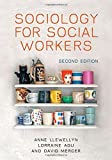 img - for Sociology for Social Workers 2nd edition by Llewellyn, Anne, Agu, Lorraine, Mercer, David (2015) Paperback book / textbook / text book