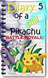 Pikachu vs Mewtwo Battle Royale: A Children's Pokemon Series with Pictures and Simple Reading! (Diary of a Silly Pikachu Book 5)