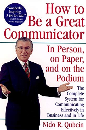 How to Be a Great Communicator: In Person, on Paper, and on the Podium PDF