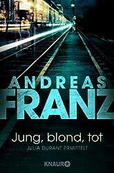 Jung, blond, tot (Julia Durants Fall (Knaur TB) 1)
