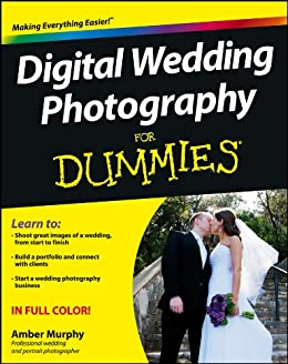 Digital Wedding Photography For Dummies by [Murphy, Amber]
