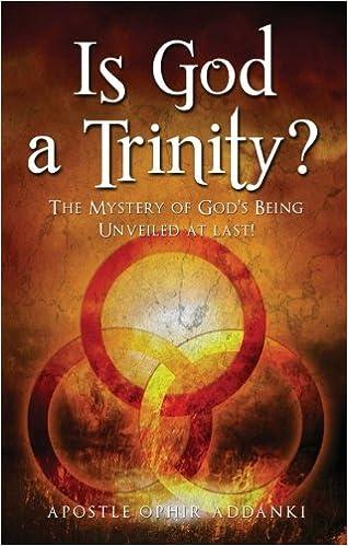 Is God a Trinity?: Apostle Ophir Addanki: 9781629028965