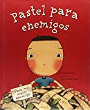 Pastel para enemigos (Enemy Pie Spanish language edition) (Spanish Edition)