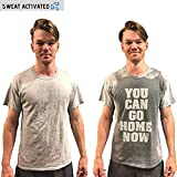 You Can Go Home Now T-Shirt Sweat Activated Men's Gym Shirt (Small)