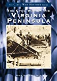 The Civil War on the Virginia Peninsula, John V. Quarstein, 0738544388