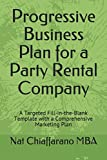 Progressive Business Plan for a Party Rental Company: A Targeted Fill-in-the-Blank Template with a Comprehensive Marketing Plan