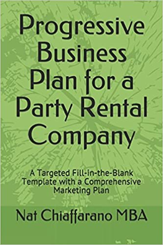 progressive business plan for a party rental company a targeted