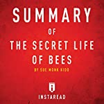 Summary of the Secret Life of Bees by Sue Monk Kidd Includes Analysis |  Instaread Summaries