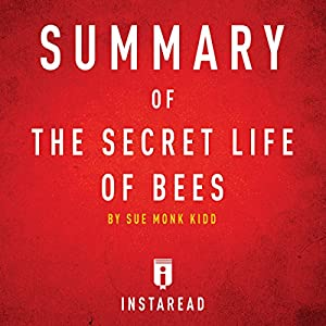 Summary of the Secret Life of Bees by Sue Monk Kidd Includes Analysis Audiobook