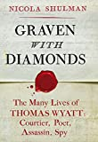 Graven with Diamonds: Sir Thomas Wyatt and the Inventions of Love