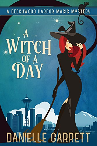 A Witch of a Day: A Beechwood Harbor Magic Mystery Novella (Beechwood Harbor Magic Mysteries Book 0)