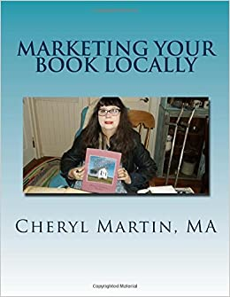 Marketing Your Book Locally (Volume 1)