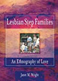 Lesbian Step Families, Janet M. Wright, 156023928X