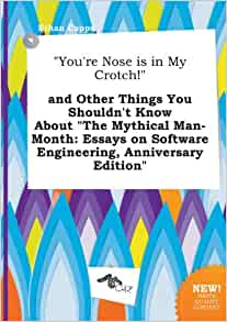the mythical man month and other essays on software engineering Other students & educators the mythical man-month essays on software engineering, anniversary edition 1995 - frederick p brooks few books on software project management have been as influential and timeless as the mythical man-month with a blend of software engineering facts and.