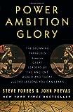 Power Ambition Glory, John Prevas, 0307408450