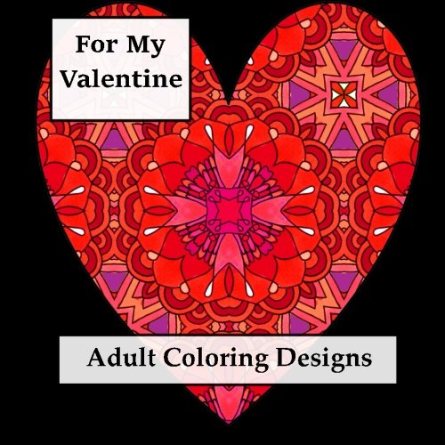 For My Valentine: Adult Coloring Book