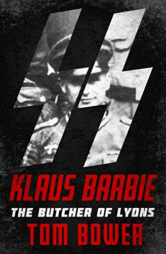 Klaus Barbie: The Butcher of Lyons