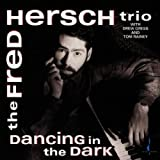 Fred Hersch Trio: Dancing in the Dark