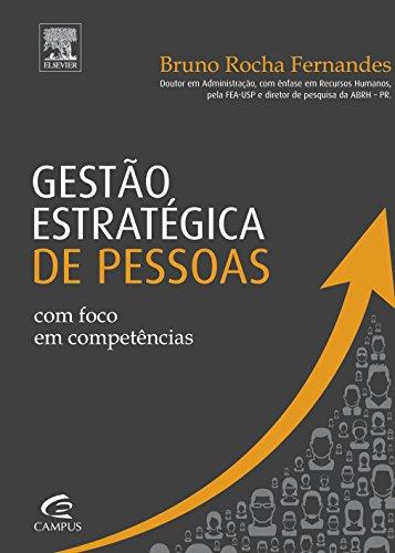 Gestão Estratégica de Pessoas com Foco em Competências