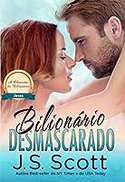 Bilionário Desmascarado ~ Jason: A Obsessão do Bilionário (Livro 6)