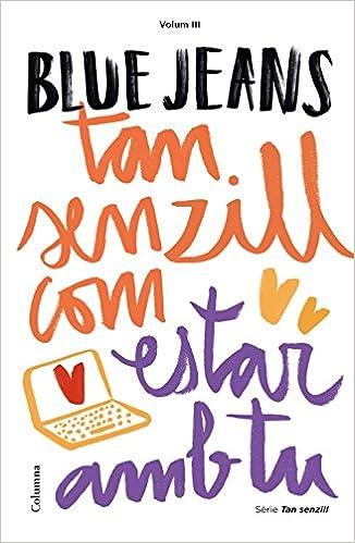 Tan senzill com estar amb tu (Clàssica): Amazon.es: Blue Jeans, Núria Parés Sellarés: Libros