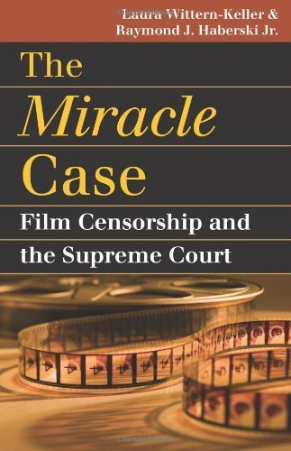 The Miracle Case: Film Censorship and the Supreme Court (Landmark Law Cases and American Society) by Laura Wittern-Keller (2008-10-21)