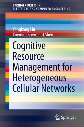 Download Cognitive Resource Management for Heterogeneous Cellular Networks (SpringerBriefs in Electrical and Computer Engineering) Pdf