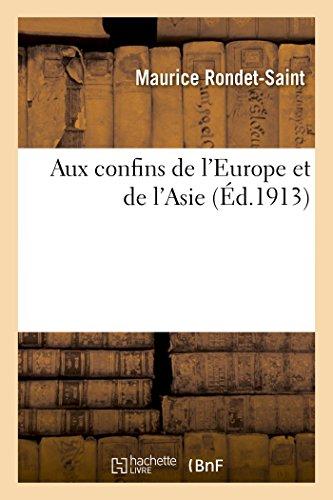 Aux Confins de l'Europe Et de l'Asie (Histoire) (French Edition)
