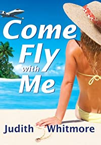 Come Fly With Me by Judith Whitmore ebook deal