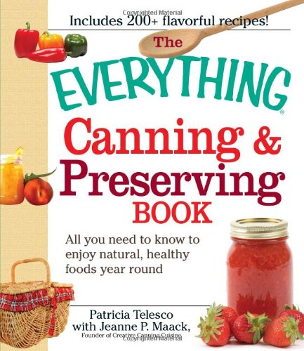 Download The Everything Canning and Preserving Book: All you need to know to enjoy natural, healthy foods year round pdf epub